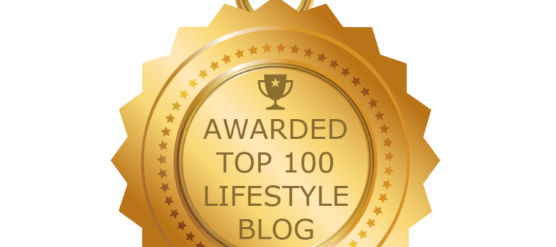 Top 100 Lifestyle Blogs  – I was awarded!